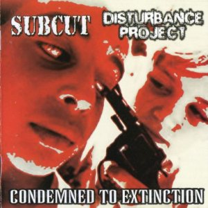 Disturbance Project / Subcut - Condemned to Extinction cover art