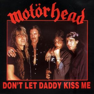 Motorhead - Don't Let Daddy Kiss Me cover art