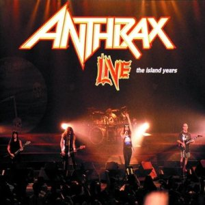 Anthrax - Live the Island Years cover art