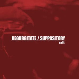 Regurgitate - Regurgitate / Suppository