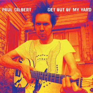 Paul Gilbert - Get Out of My Yard cover art