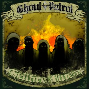 Ghoul Patrol - Hellfire Blues cover art