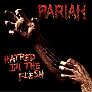 Pariah - Hatred in the Flesh cover art