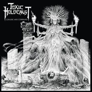 Toxic Holocaust - Conjure and Command cover art