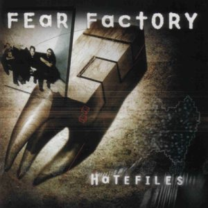 Fear Factory - Hatefiles cover art