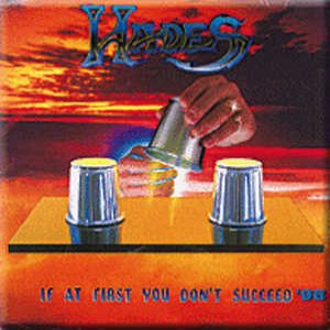 Hades - If at First You Don't Succeed... cover art