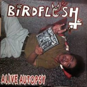 Birdflesh - Alive Autopsy cover art