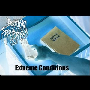 Rotting Serpent - Extreme Conditions cover art