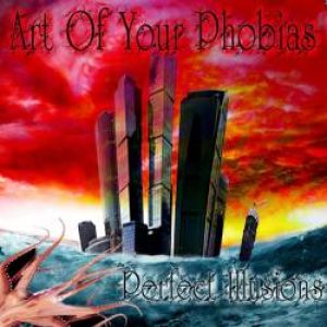 Art Of Your Phobias - Perfect Illusions cover art