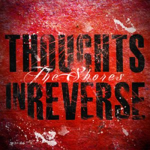 Thoughts In Reverse - The Shores cover art