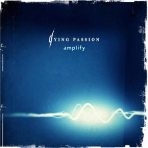 Dying Passion - Amplify cover art