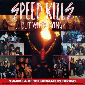 Various Artists - Speed Kills... But Who's Dying? Volume 4 of the Ultimate in Thrash cover art