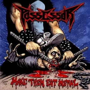 Possessor - Make Them Eat Metal cover art