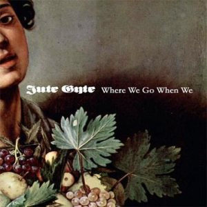 Jute Gyte - Where We Go When We cover art