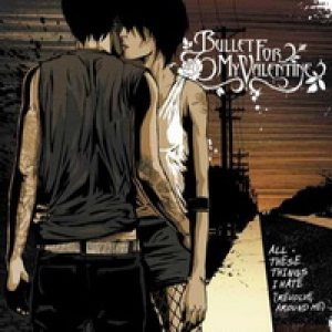 Bullet For My Valentine - All These Things I Hate (Revolve Around Me) cover art