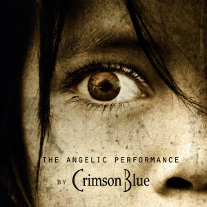 Crimson Blue - The Angelic Performance cover art