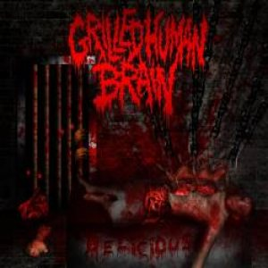 Grilled Human Brain - Delicious cover art
