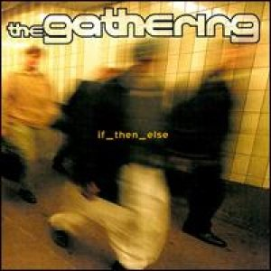 The Gathering - If_Then_Else cover art