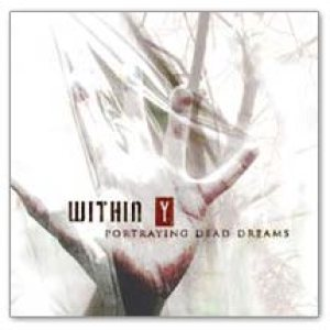 Within Y - Portraying Dead Dreams cover art