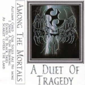 Among the Mortals - A Duet of Tragedy cover art