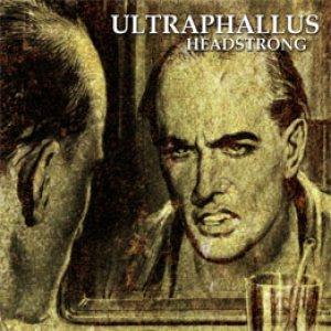 Ultraphallus - Headstrong cover art