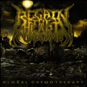 Regain the Heart Condemned - Global Chemotherapy cover art