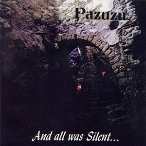 Pazuzu - And All Was Silent... cover art