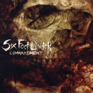 Six Feet Under - Commandment cover art