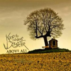 Keep the Change, Despair - Above All cover art