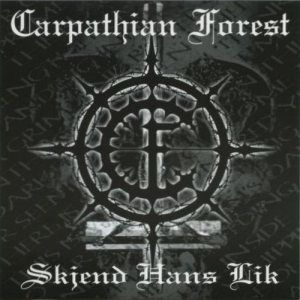 Carpathian Forest - Skjend hans lik cover art