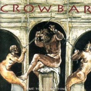 Crowbar - Time Heals Nothing cover art