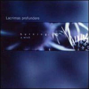 Lacrimas Profundere - Burning : a Wish cover art