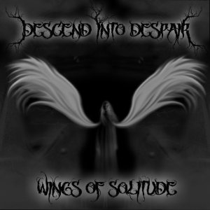 Descend into Despair - Wings of Solitude cover art