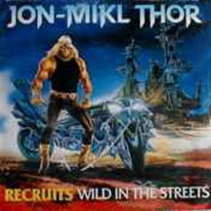 Thor - Recruits - Wild in the Streets cover art