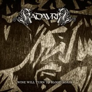 Kadavrik - Wine Will Turn to Blood Again cover art
