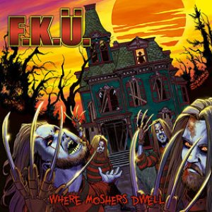 F.K.Ü. - Where Moshers Dwell cover art