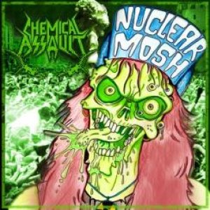 Chemical Assault - Nuclear Mosh cover art