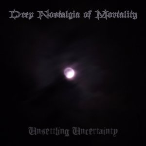 Deep Nostalgia of Mortality - Unsettling Uncertainty cover art