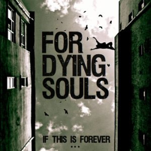 For Dying Souls - If This Is Forever.... cover art