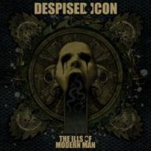 Despised Icon - The Ills of Modern Man cover art