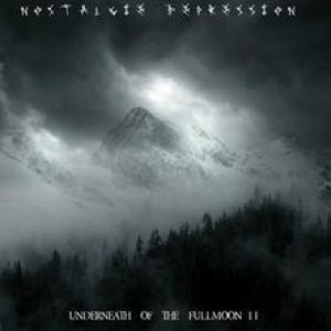 Nostalgie Depression - Underneath of the Fullmoon II cover art