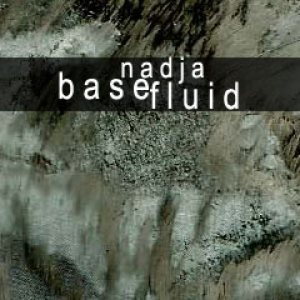 Nadja - Base Fluid cover art