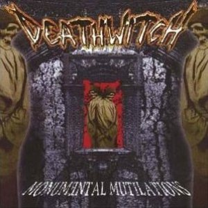Deathwitch - Monumental Mutilations cover art
