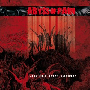 Abyss of Pain - ... and Pain Grows Stronger cover art