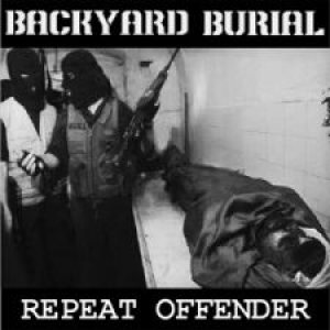 Backyard Burial - Repeat Offender cover art