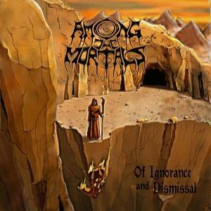 Among the Mortals - Of Ignorance and Dismissal cover art