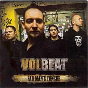 http://www.metalkingdom.net/album/cover/d76/53040_volbeat_sad_mans_tongue.jpg