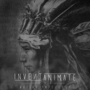 Invent, Animate - Native Intellect cover art