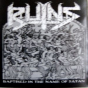 Ruins - Baptised in the Name of Satan cover art