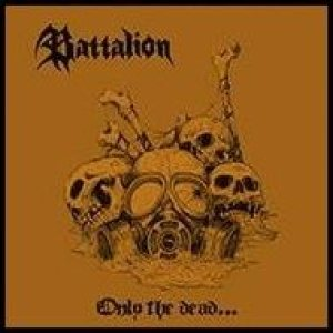 Battalion - Only the Dead Have Seen the End of War cover art